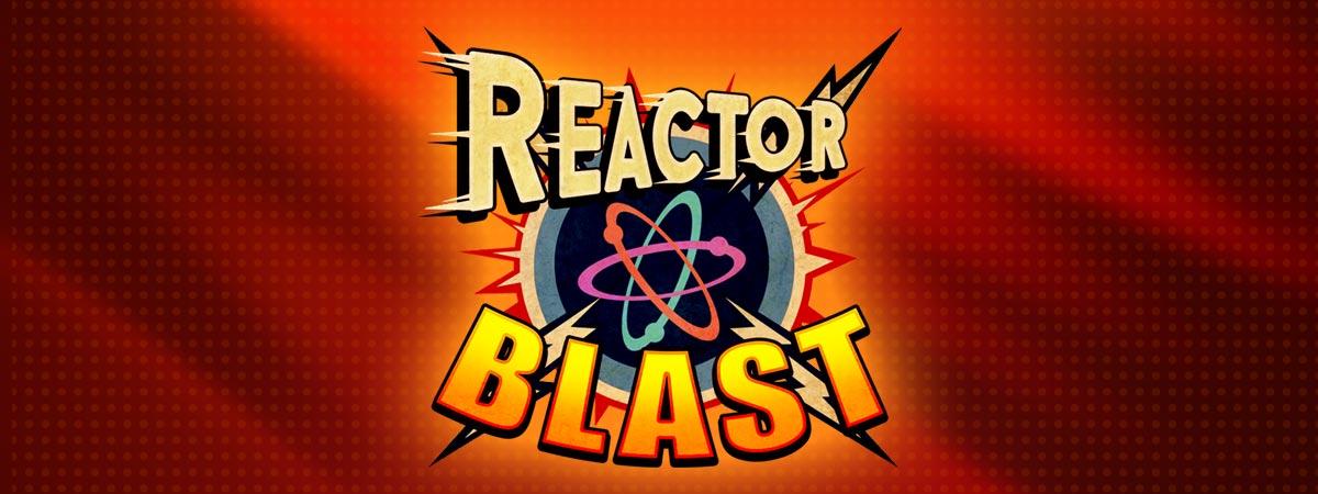 Reactor Blast
